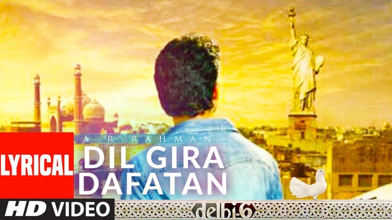 Dil Gira Dafatan Lyrical   Delhi 6   Abhishek Bachchan,Sonam Kapoor   A.R. Rahman  Ash King,Chinmayi