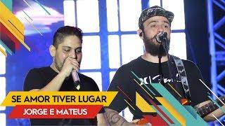 Baixar Jorge & Mateus  - Se o Amor Tiver Lugar - VillaMix Rio de Janeiro 2017 (Ao vivo)