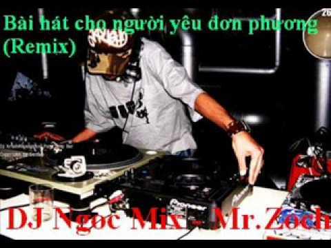 Bài hát cho người yêu đơn phương (Remix) - DJ Ngọc Lãng Tử (DJ Ngoc Mix)