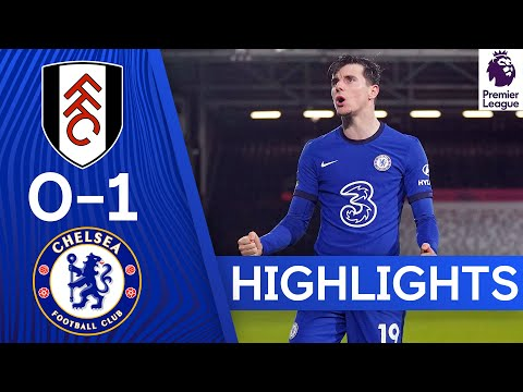 Fulham 0-1 Chelsea | Mason Mount Fires Home Late Winner | Premier League Highlights
