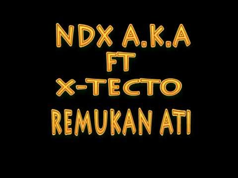 Hasil gambar untuk NDX.AKA familia , PJR ft TECTO - Remukan Ati