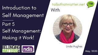 Introduction to Self Management Part 5 - Making It Work
