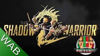 Shadow Warrior 2 Review - Is It Worthabuy?