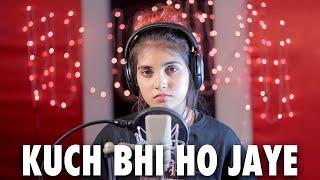Kuch Bhi Ho Jaye (Female Version) | Cover By AiSh | B Praak | Jaani | Arvindr Khaira