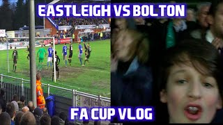 EASTLEIGH VS BOLTON VLOG | FA Cup 15/16