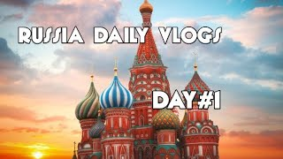 Russia Daily Vlogs (Vlog#1)