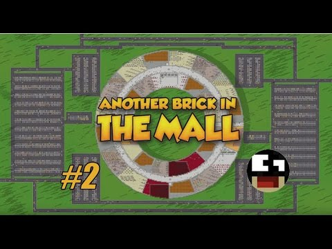 Another Brick In The Mall - Ep 2 - Making Money and Going Bankrupt.