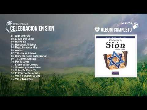 Paúl Wilbur - Celebración en Sion (Álbum Completo)