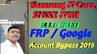 How To Bypass Frp Lock From Samsung Galaxy J7 Core J7 Nxt Sm J701F 2018