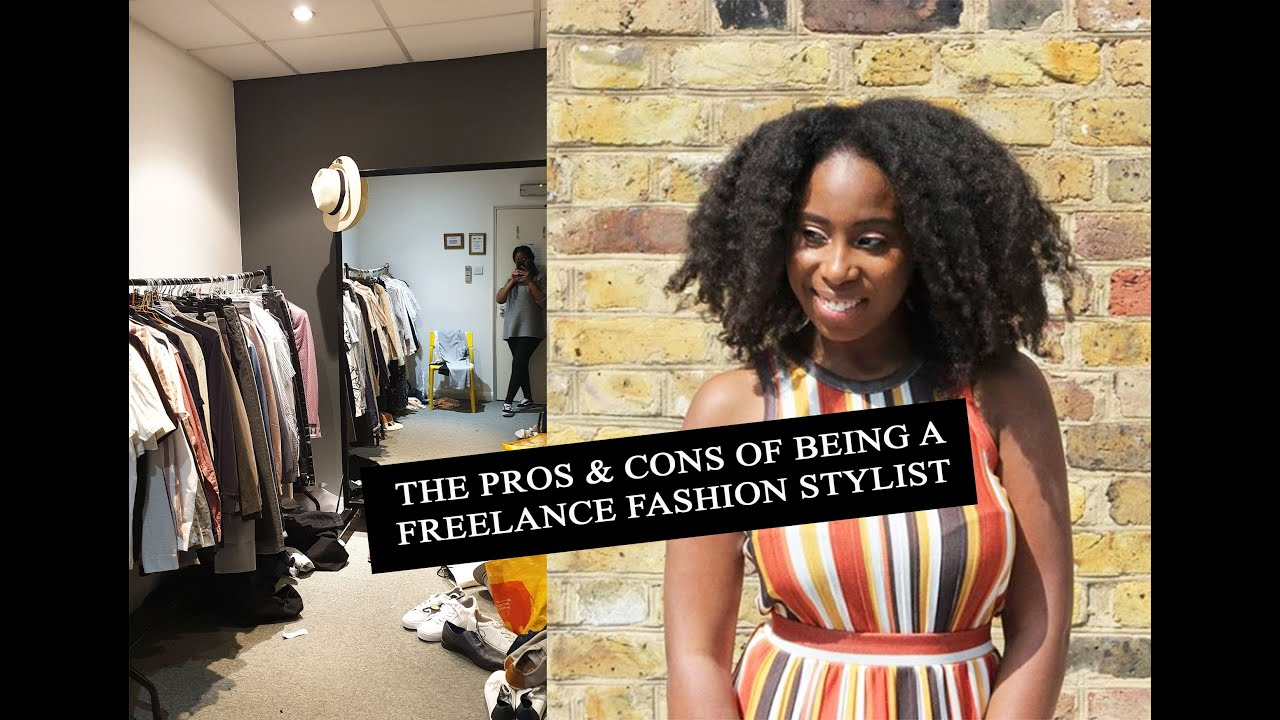 The Pros Cons Of Being A Freelance Fashion Stylist Youtube