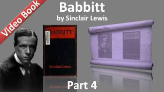 Part 4 - Babbitt Audiobook by Sinclair Lewis (Chs 16-22)(, 2011-11-07T04:16:22.000Z)