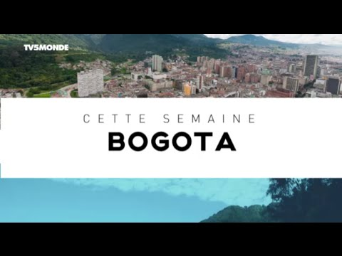 INTÉGRALE - Destination Francophonie #158  - BOGOTA