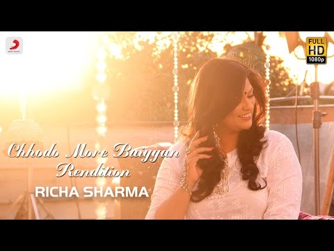 Chhodo More Baiyyan – Rendition | Richa Sharma | Zubiedaa