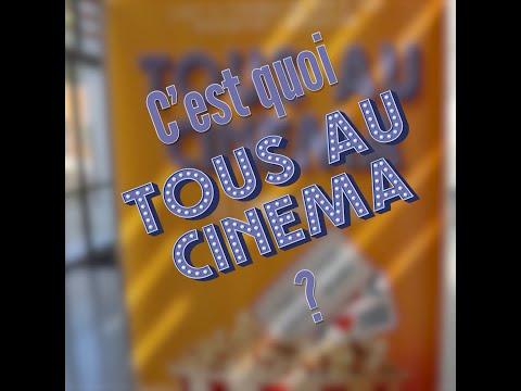 """C'est quoi """" Tous au cinéma ? """""""