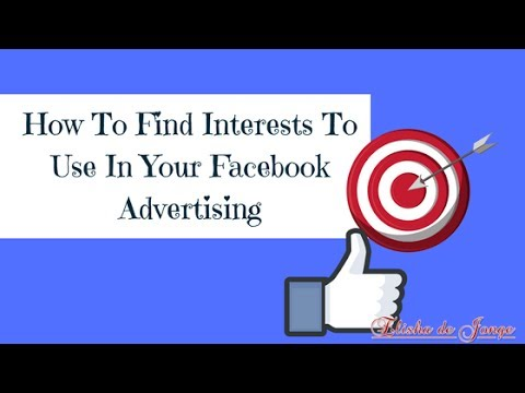 How To Find Interests To Use In Your Facebook Advertising