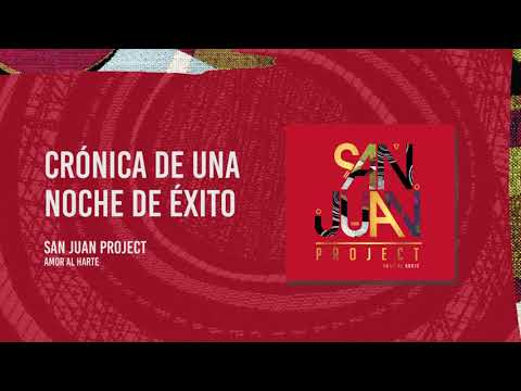 San Juan Project - Crónica De Una Noche De Éxito