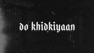 Do Khidkiyaan (Yashraj, Dropped Out) Mp3 Song Download