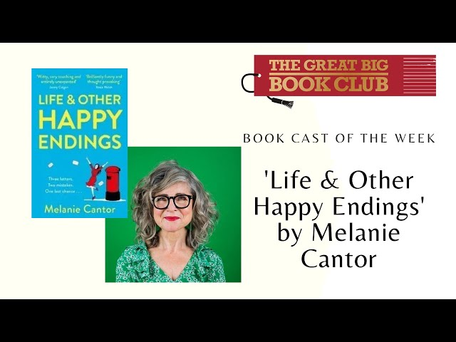 Book Cast of the Week: Melanie Cantor - Life and Other Happy Endings