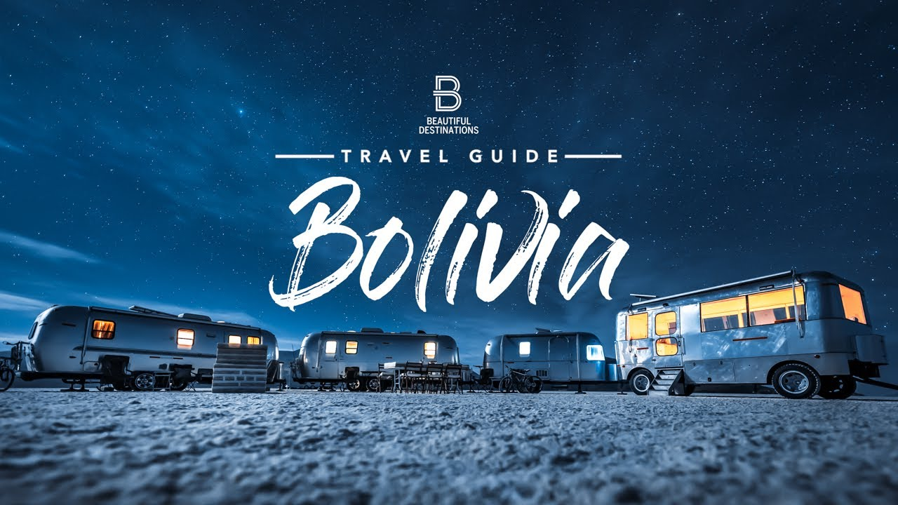 The Bolivia Travel Guide Youtube