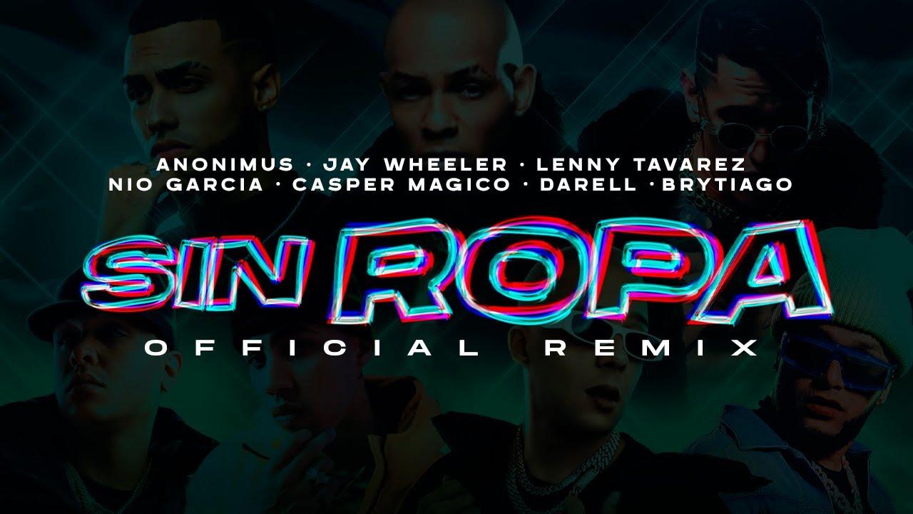 Sin Ropa (Remix) - Anonimus, Lenny Tavarez, Jay Wheeler, Nio Garcia, Casper Magico,Brytiago & Darell