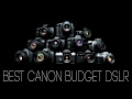 Top 10 Best Budget Canon DSLR Cameras