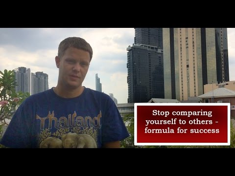 Don't compare yourself to others - formula for success