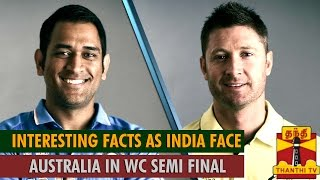 ICC Cricket World Cup 2015 : Interesting Facts as India Face Australia in Semi Final…
