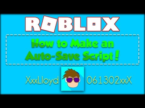 How to make an Auto Save Script in ROBLOX!