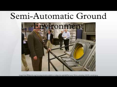 Semi-Automatic Ground Environment