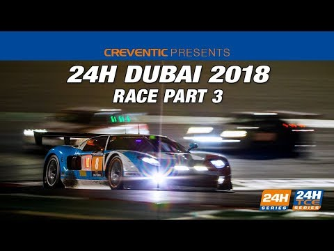 Hankook 24H Dubai 2018 - Race Part 3