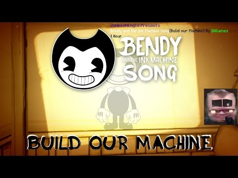 Bendy and the Ink Machine Song(BUILD OUR MACHINE) By DAGames 1 Hour