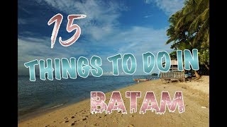 Top 15 Things To Do In Batam, Indonesia