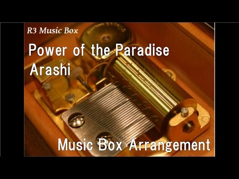 Power Of The Paradise/Arashi [Music Box]