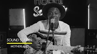 Sound Sultan Performs His Classic 39Motherland39 on NdaniSessions