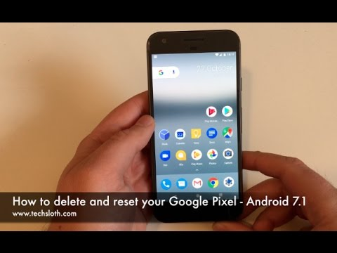 How to delete and reset your google pixel android 71 youtube ccuart Choice Image