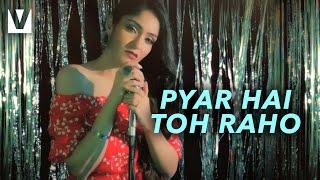 Pyar Hai Toh Raho (Prabhjee Kaur) Mp3 Song Download