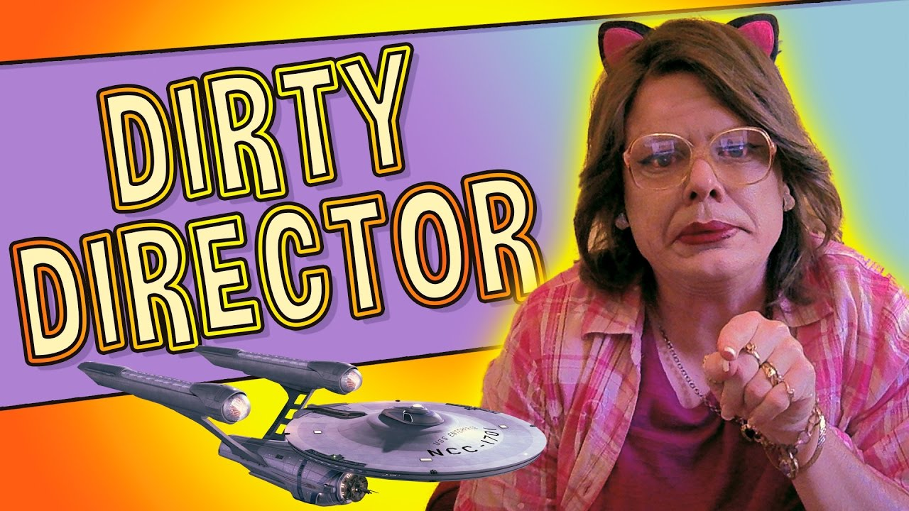 DIRTY DIRECTOR - YouTube