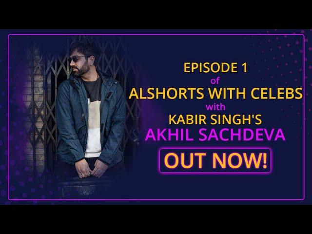 Exclusive interview with Kabir Singh's Akhil Sachdeva of Tera Ban Jaunga fame