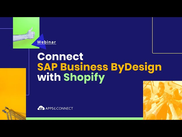 Webinar: Connect SAP Business ByDesign and Shopify via APPSeCONNECT | InSync