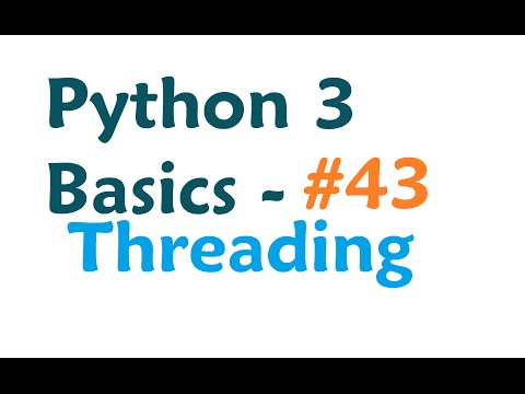 Python 3 Programming Tutorial - Threading module