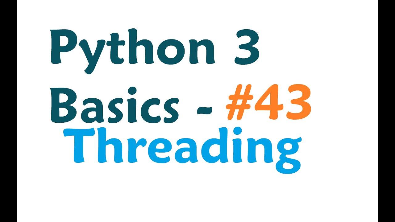 Python 3 programming tutorial threading module youtube python 3 programming tutorial threading module baditri Images