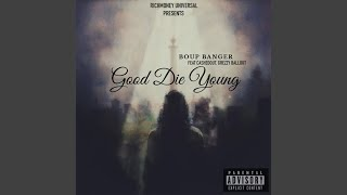 Good Die Young (feat. CashedOut \u0026 Grezzy Ballout)