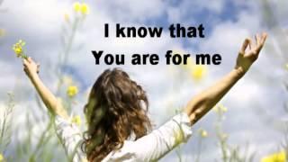 You Are For Me - Kari Jobe w/Lyrics