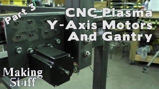 DIY CNC Plasma Table Build - Part 3 Gantry and Y-Axis Motors