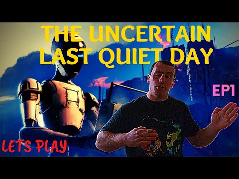NOT MY BACKYARD! Lets Play: The Uncertain Last Quiet Day EP1  