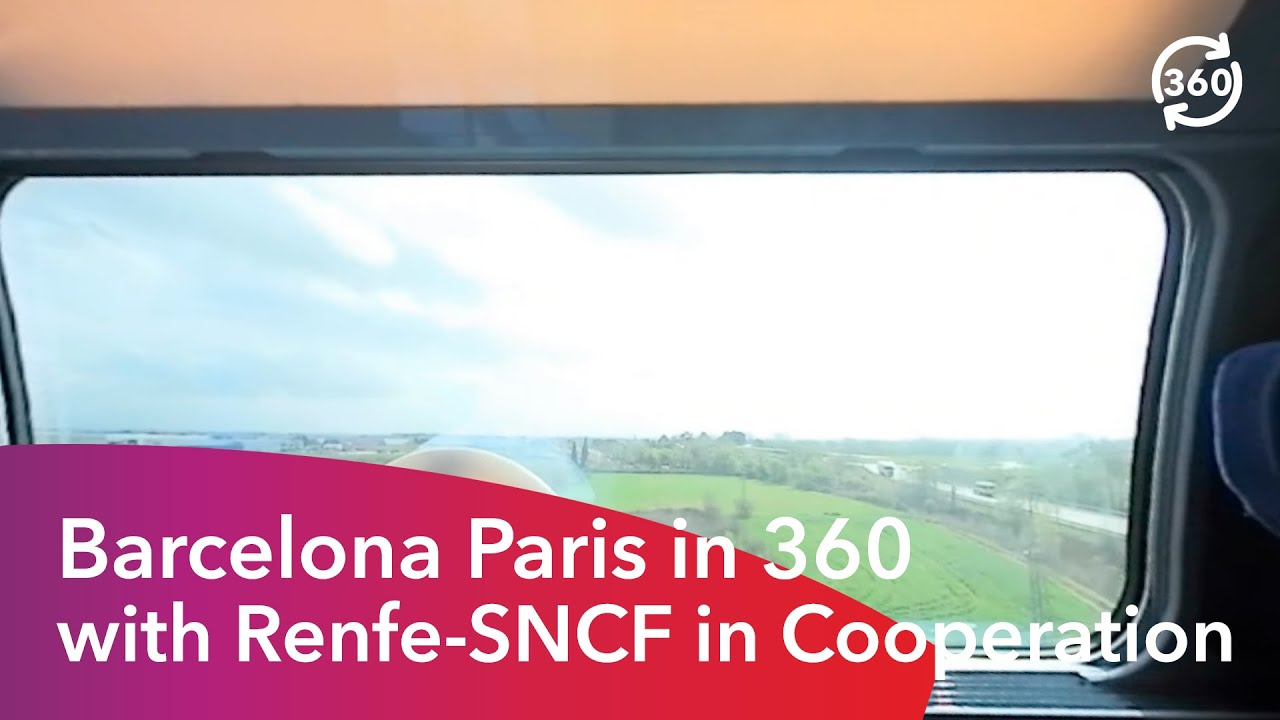 Barcelona paris in 360 with renfe sncf in cooperation for Renfe barcelona paris