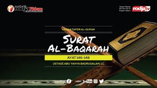 Tafsir Al-Qur'an: Surat Al-Baqarah Ayat 146 - 148 l Ustadz Abu Yahya Badrusalam, Lc.