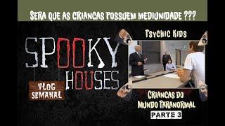 Análise Espiritual - Psychic Kids e as crianças do mundo paranormal 3
