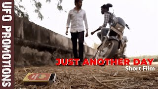 JUST ANOTHER DAY - Short Film (2021) - Directed by Yaswanth Kumar || UFO Promotions