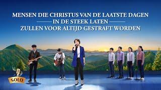 'Mensen die Christus van de laatste dagen in de steek laten zullen voor altijd gestraft worden'